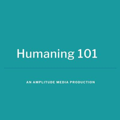 Cover art for Humaning 101: The Syllabus