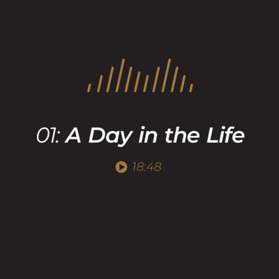 Cover art for Episode 1 - A Day in the Life
