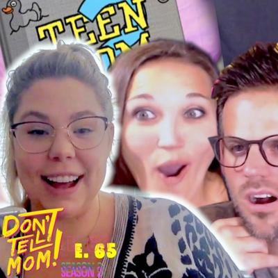 TEEN MOM 2 (ft: KAIL LOWRY) SCANDALS, BEHIND THE CAMERA, & LIFE ON REALITY TV! Don't Tell Mom: e. 65
