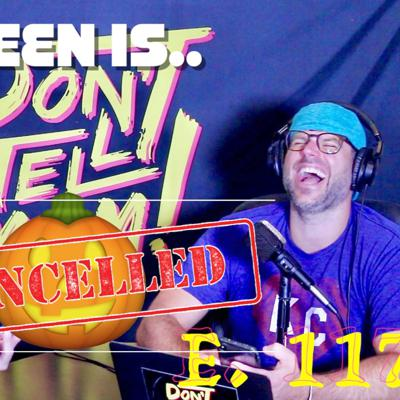 Cover art for Halloween IS CANCELLED! 🎃🚫 Don't Tell Mom: e. 117