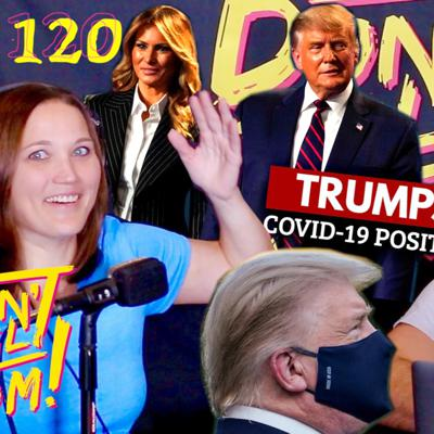 Cover art for Discussing Trump Testing Positive For COVID and Living in a Van?! Don't Tell Mom: e. 120