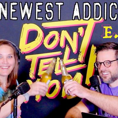 Cover art for My Newest ADDICTION - Don't Tell Mom: e. 123