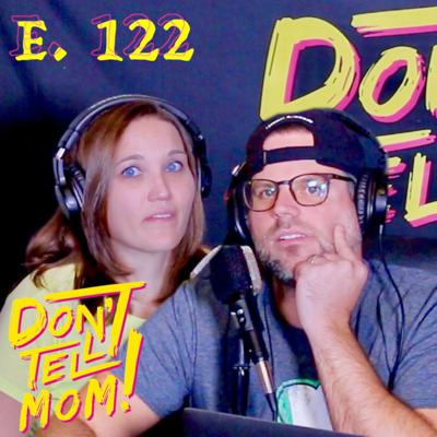 Cover art for The End of DON'T TELL MOM PODCAST?! - Don't Tell Mom: e. 122