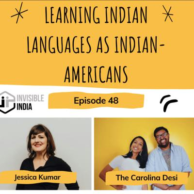 Cover art for 48   Learning Indian Languages as Indian-Americans   w/ The Carolina Desi