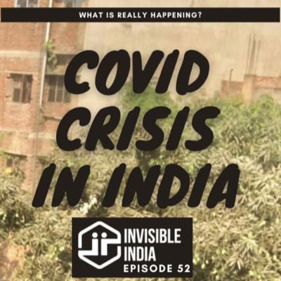 Cover art for 52   COVID Crisis in India? What is Happening Right Now?