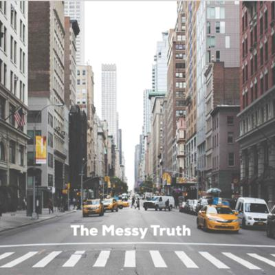 Cover art for   THE MESSY TRUTH   Not Leaning on Our Understanding