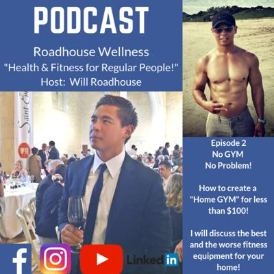 Cover art for Roadhouse Wellness Podcast: No GYM No Problem! How to create a Home GYM for less than $100!