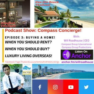 Cover art for Compass Concierge episode 3: Buying a home in a foreign country?  When to RENT and when to BUY?  Saving you from future PROBLEMS!