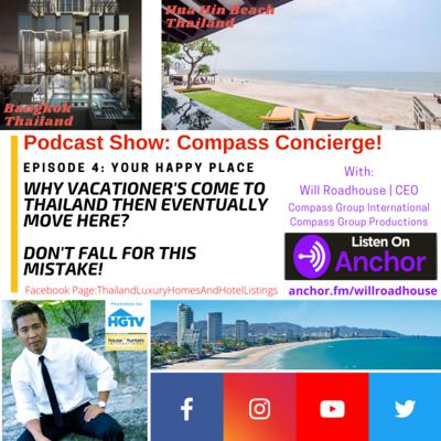 Compass Concierge episode 4: Why vacationer's come to Thailand then eventually move here?  Don't fall for these MISTAKES!