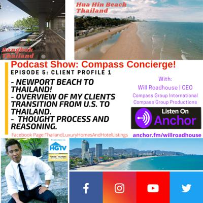 Cover art for Compass Concierge episode 5:  Newport Beach to Thailand!  My clients story about their relocation from the U.S. to Thailand!