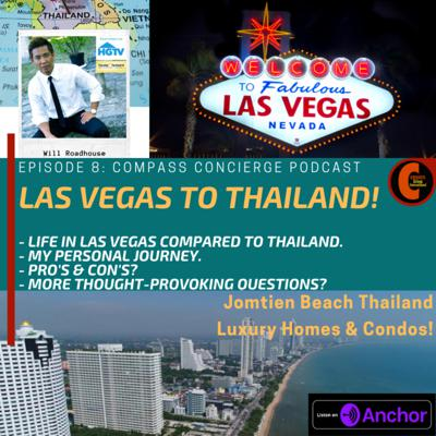 Cover art for Compass Concierge Episode 8:  Las Vegas to Thailand!  My personal relocation to Thailand and why I made the move.