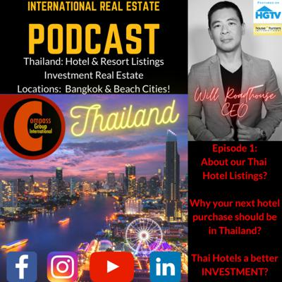 Cover art for International Real Estate Podcast:  Intro to my new Series!  Thailand Hotel & Commercial Listings.  Thai Investment Real Estate!