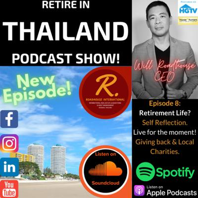 Cover art for Retire in Thailand EP 8: Retirement Life? The true Art of Enjoying Life. Live for the moment and giving back.