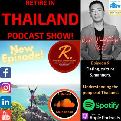Cover art for Retire in Thailand EP 9: Dating, culture & manners. Understanding the people of Thailand.