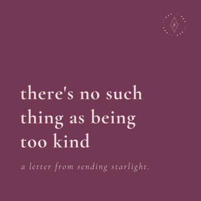 Cover art for there's no such thing as being too kind