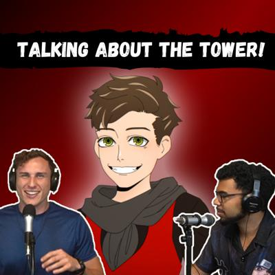 Cover art for Dr. Bonehead Tells Us The Secret Of The Tower!!   Tower Of God Discussion   AoA Podcast