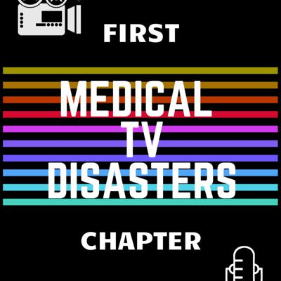 Cover art for CHAPTER 1: Medical TV disasters
