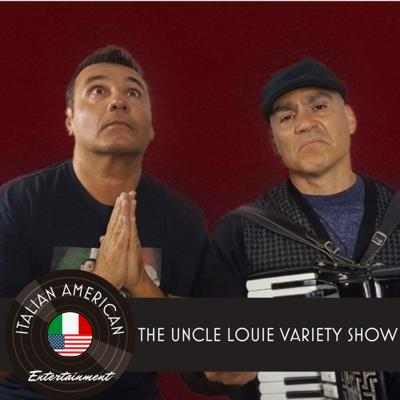 Cover art for The Uncle Louie Variety Show - Italian American Entertainment Podcast