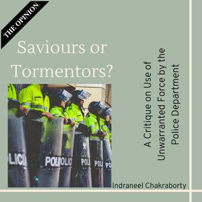 Cover art for Saviours or Tormentors? : A Critique on Use of Unwarranted Force by the Police Department