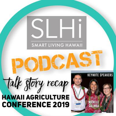 Cover art for Episode #23: Hawaii Agriculture Conference 2019, Talk Story w/ the Keynotes & A Few Speakers