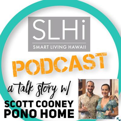 Cover art for Episode #30: A Talk Story w/ Scott Cooney, Pono Home