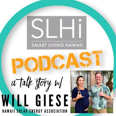 Cover art for Episode #29: A Talk Story w/ Will Giese, Hawaii Solar Energy Association