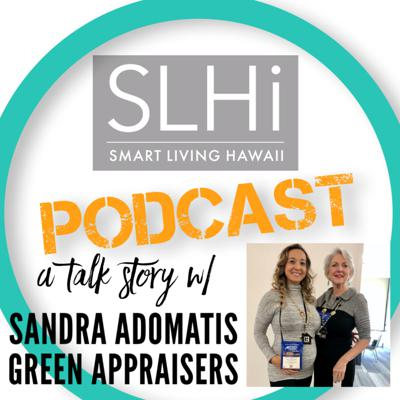 Cover art for Episode #28: A Talk Story w/ Sandra Adomatis, Green Home Values