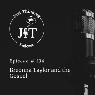 Cover art for EP # 104 | Breonna Taylor and the Gospel