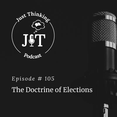Cover art for EP # 105 | The Doctrine of Elections (Live Recording)