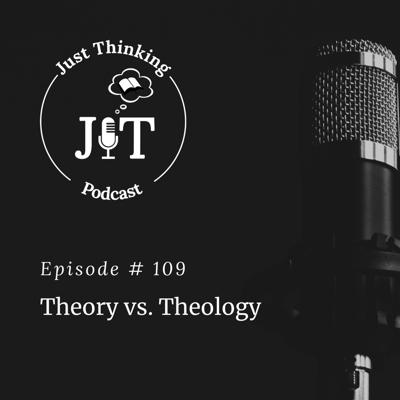 Cover art for EP # 109 | Theory vs. Theology