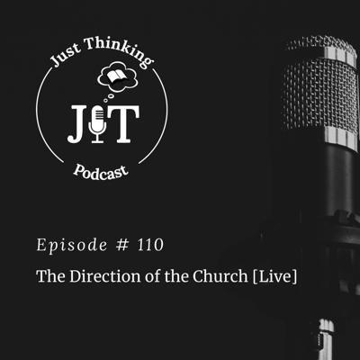 Cover art for EP # 110 | The Direction of the Church [Live]