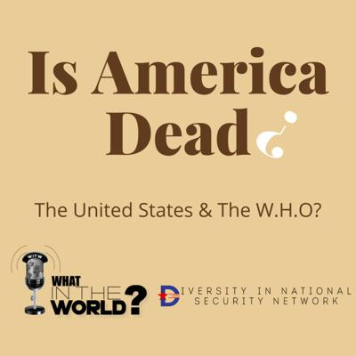 Cover art for #37 - The United States & The WHO?