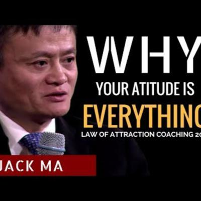 Cover art for Attitude is Everything Jack Ma Motivational Speech