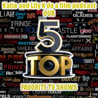 Cover art for Katie and Lily K's Top 5 Favorite TV Shows