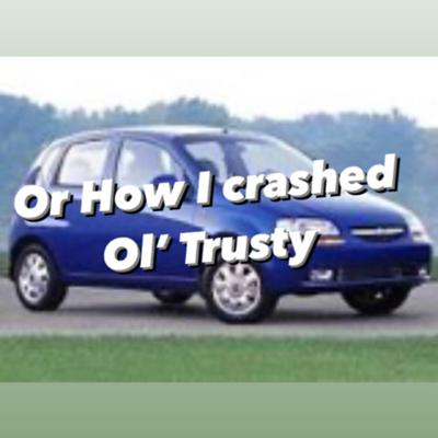 Cover art for Episode 4: Or how I crashed Ol' Trusty