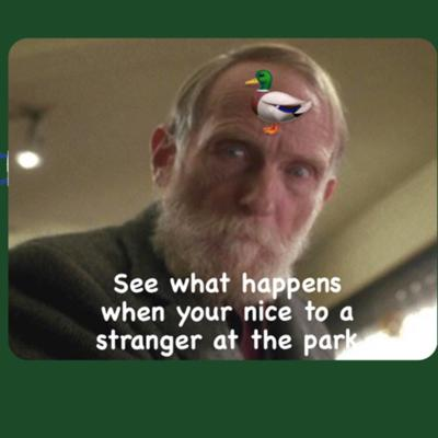 Cover art for Episode 1: See what happens when you're nice to a stranger at the park