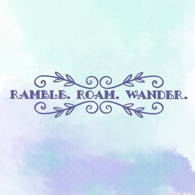 Cover art for Ramble. Roam. Wander. An introduction to me.