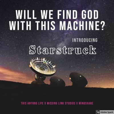 Cover art for Will We Find God with this Machine? Introducing Starstruck