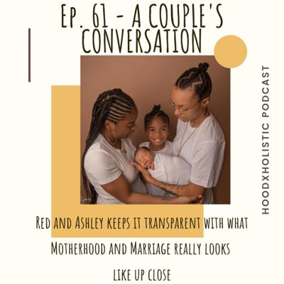 Cover art for Episode 61: A Couple's Conversation, Motherhood and Marriage w/ 2momculture