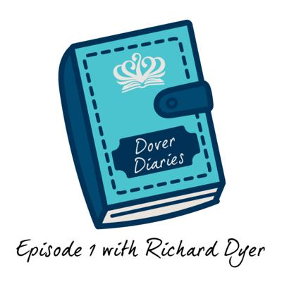 Cover art for Dover Diaries 2021-2022, Episode 1 - Interview with Richard Dyer