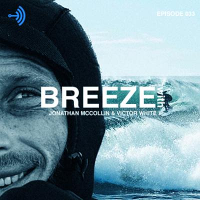 The Breeze Podcast with Jon McCollin & Victor White