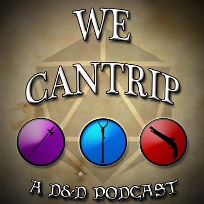 Cover art for 2019 Showcase: We Cantrip - A DandD Podcast