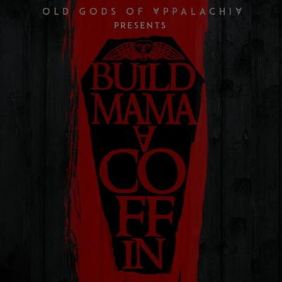 Cover art for 2020 Showcase: Old Gods of Appalachia: Build Mama a Coffin