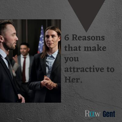Cover art for 6 Reasons that make you attractive to Her.