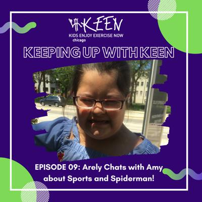 Cover art for Keeping Up with KEEN 09 - Arely Chats with Amy about Sports and Spiderman!