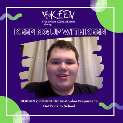 Cover art for Keeping Up with KEEN 12 - Kristopher Prepares to Get Back to School