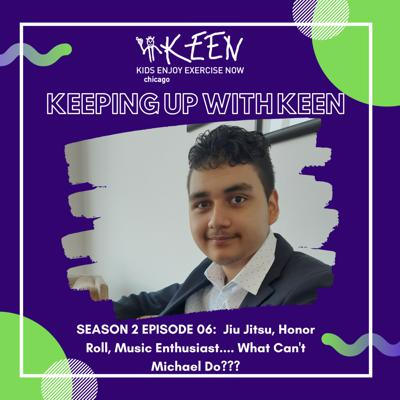 Cover art for Keeping Up with KEEN 16 - Jiu Jitsu, Honor Roll, Music Enthusiast.... What Can't Michael Do???