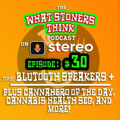 Cover art for Episode THIRTY : Bluetooth Speakers & Accessories