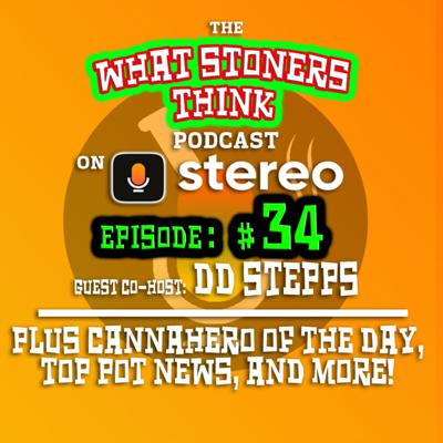 Cover art for Episode THIRTY-FOUR : We catch up with Stoner comedian DD Stepps, CBD Pet Products & more