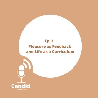 Cover art for Ep 1 - Pleasure as Feedback and Life as a Curriculum